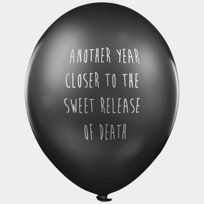 Another Year Closer To Death Balloons - Black