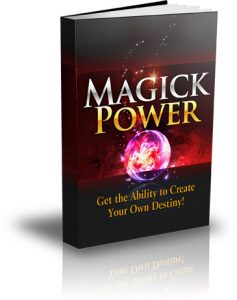 Magick Power - Get The Ability To Create Your Own Destiny