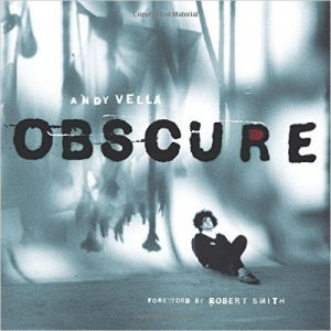 Obscure Observing The Cure by Andy Vella Robert Smith Hardcover Book